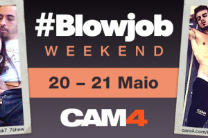 Uma Festa de shows de Sexo Oral nesse fim de Semana no CAM4 : #BLOWJOB WEEKEND