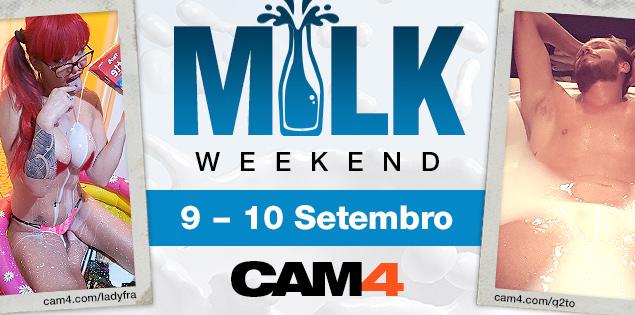MILK WEEKEND no CAM4! 9 e10 de Setembro