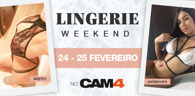 Shows Especiais de Lingerie nesse fim de semana no CAM4
