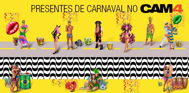 Presentes Carnaval Brasileiro no CAM4